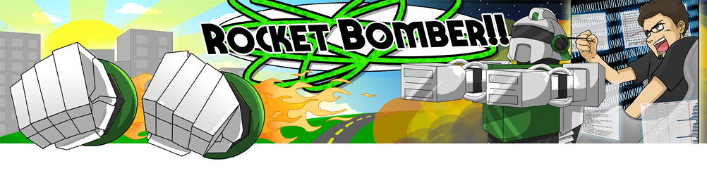 RocketBomber! If It Explodes, We Like It!™